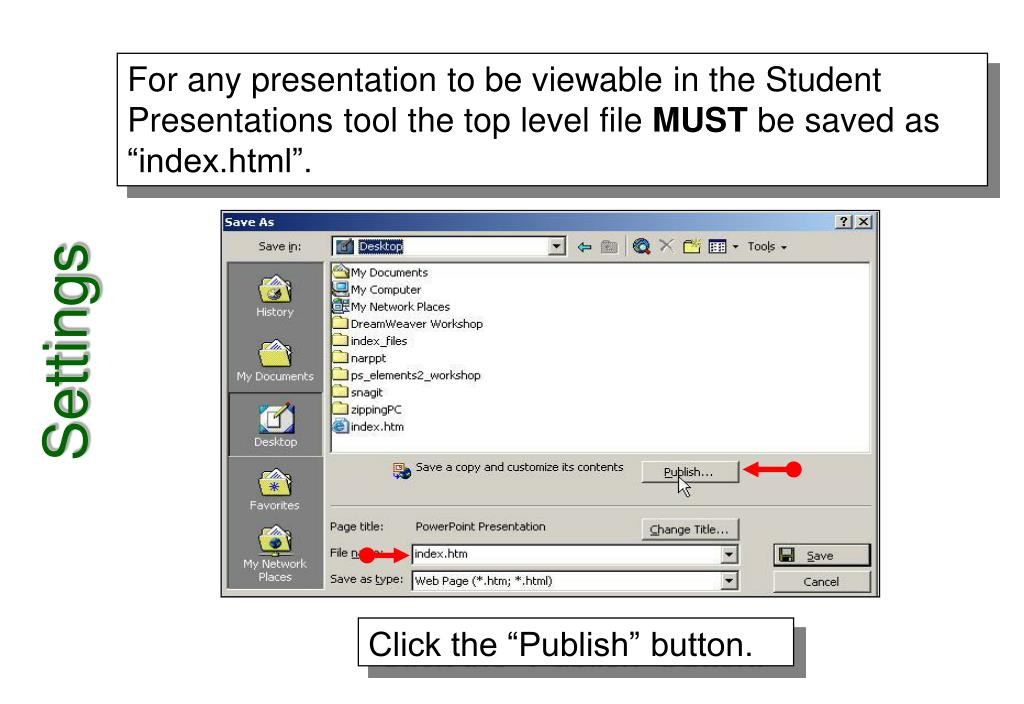 For any presentation to be viewable in the Student Presentations tool the top level file