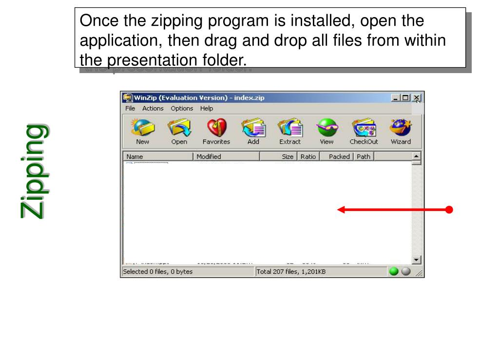 Once the zipping program is installed, open the application, then drag and drop all files from within the presentation folder.