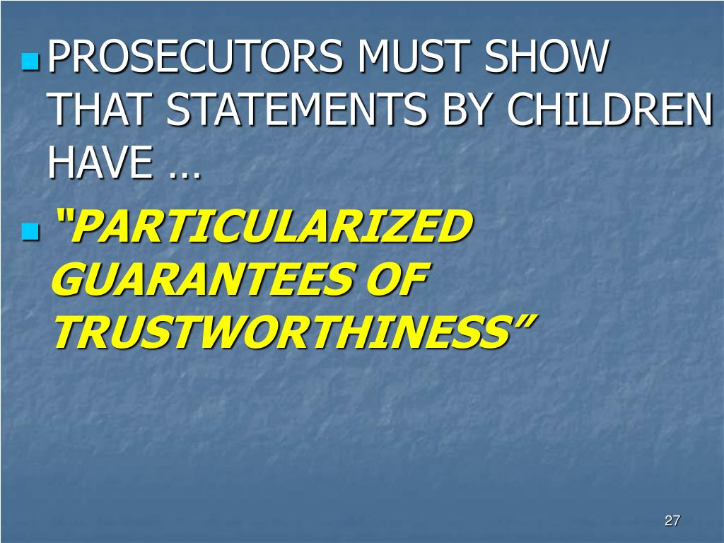 PROSECUTORS MUST SHOW THAT STATEMENTS BY CHILDREN HAVE …
