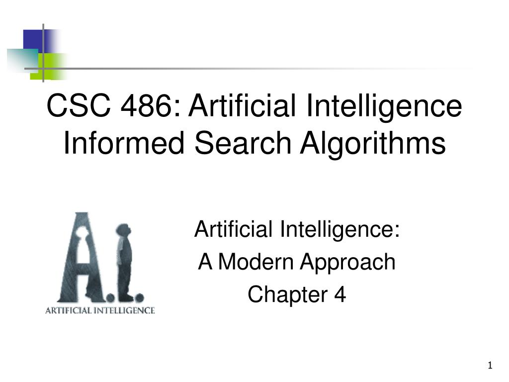 csc 486 artificial intelligence informed search algorithms l.