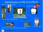maintenance of pb 16 pb 20