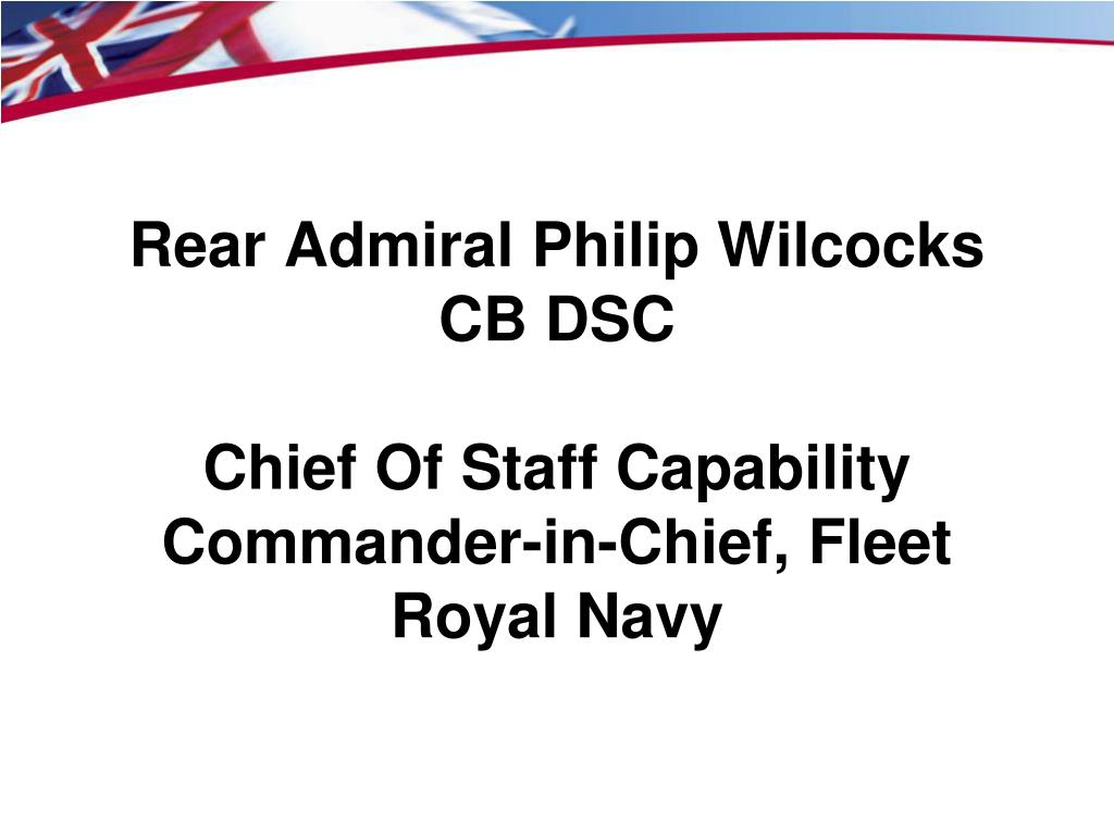 rear admiral philip wilcocks cb dsc chief of staff capability commander in chief fleet royal navy l.