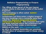 ballistics fingerprinting or firearm fingerprinting