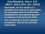 frye standard frye v u s 293 f 1013 d c cir 1923