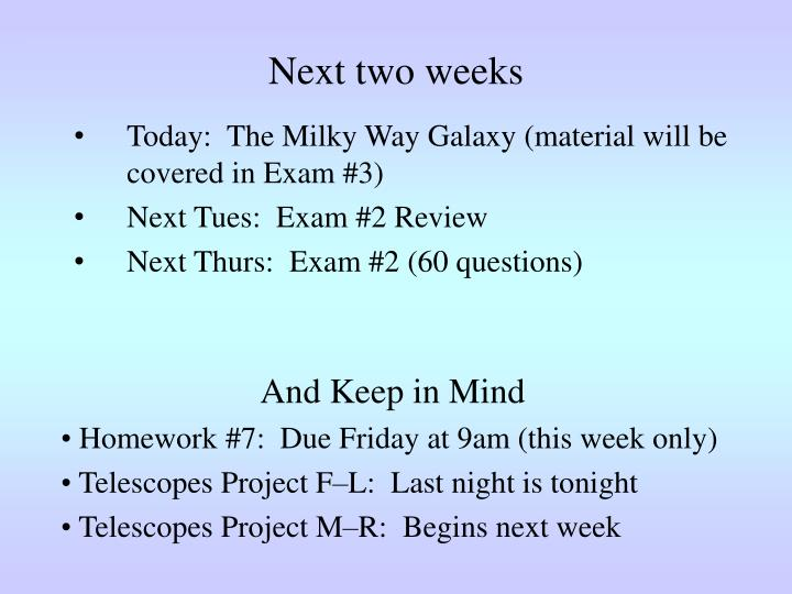 Next two weeks