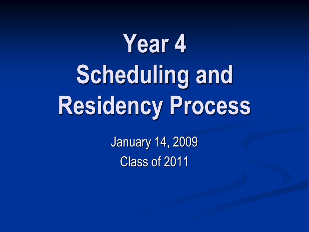year 4 scheduling and residency process l.