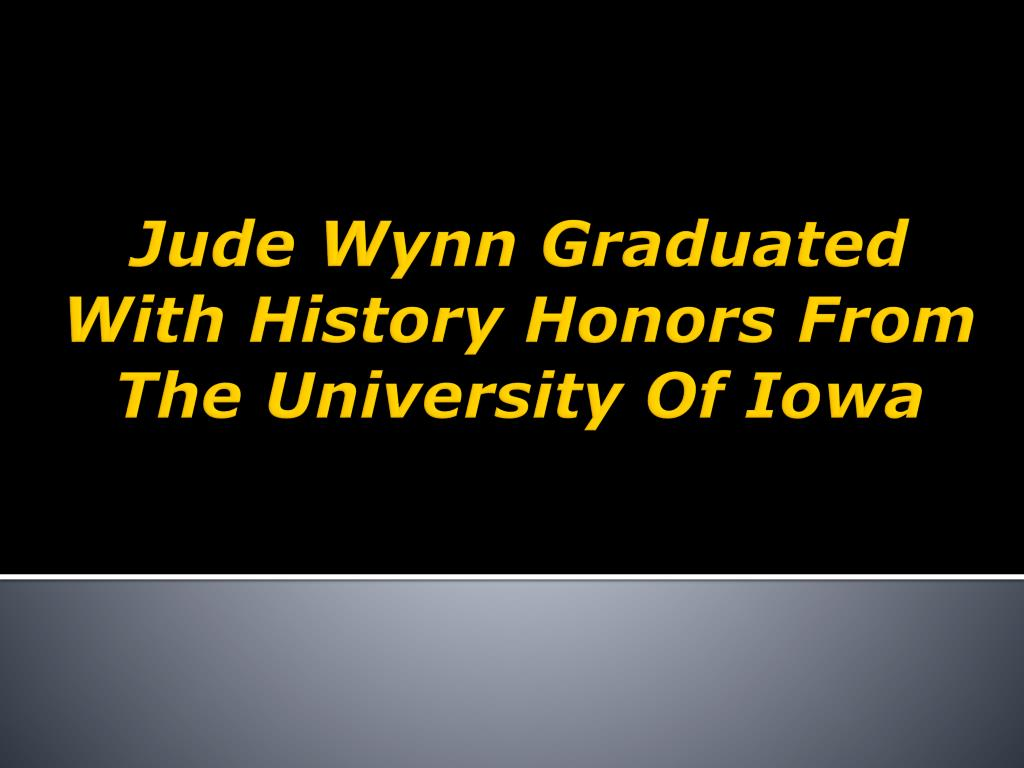 Jude Wynn Graduated With History Honors From The University Of Iowa