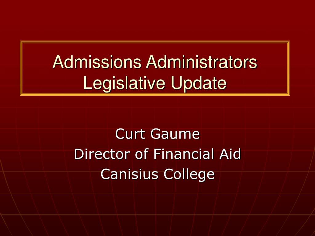 admissions administrators legislative update l.
