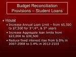 budget reconciliation provisions student loans