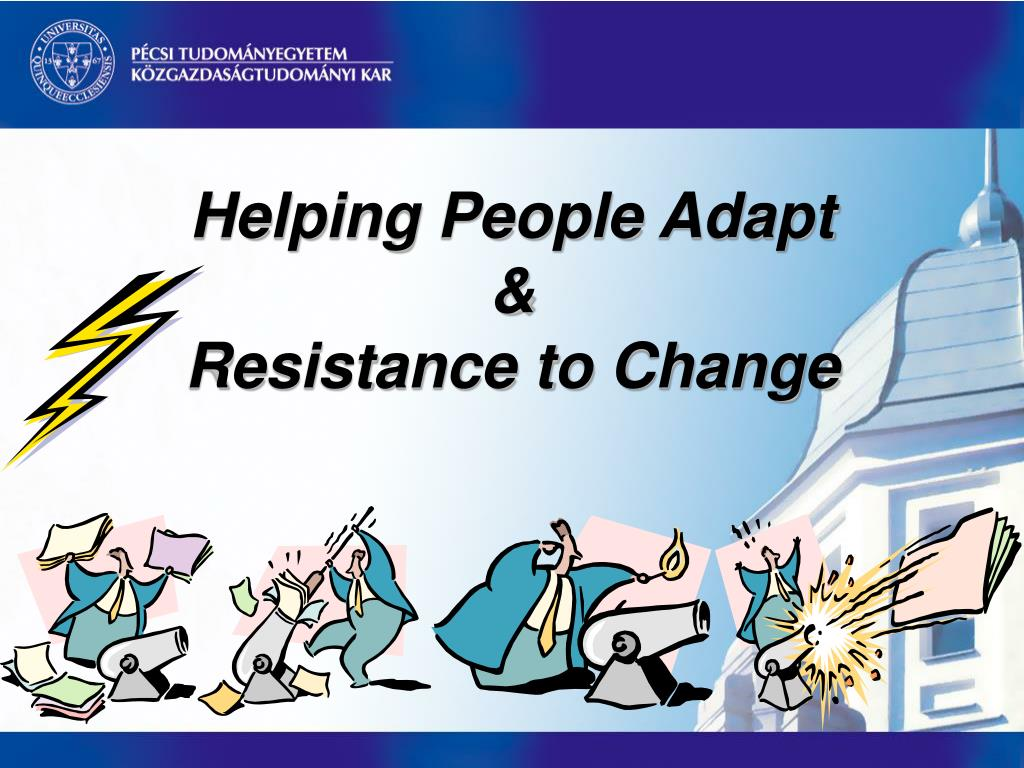 helping people adapt resistance to change l.