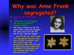 why was anne frank segregated