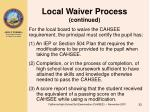 local waiver process continued