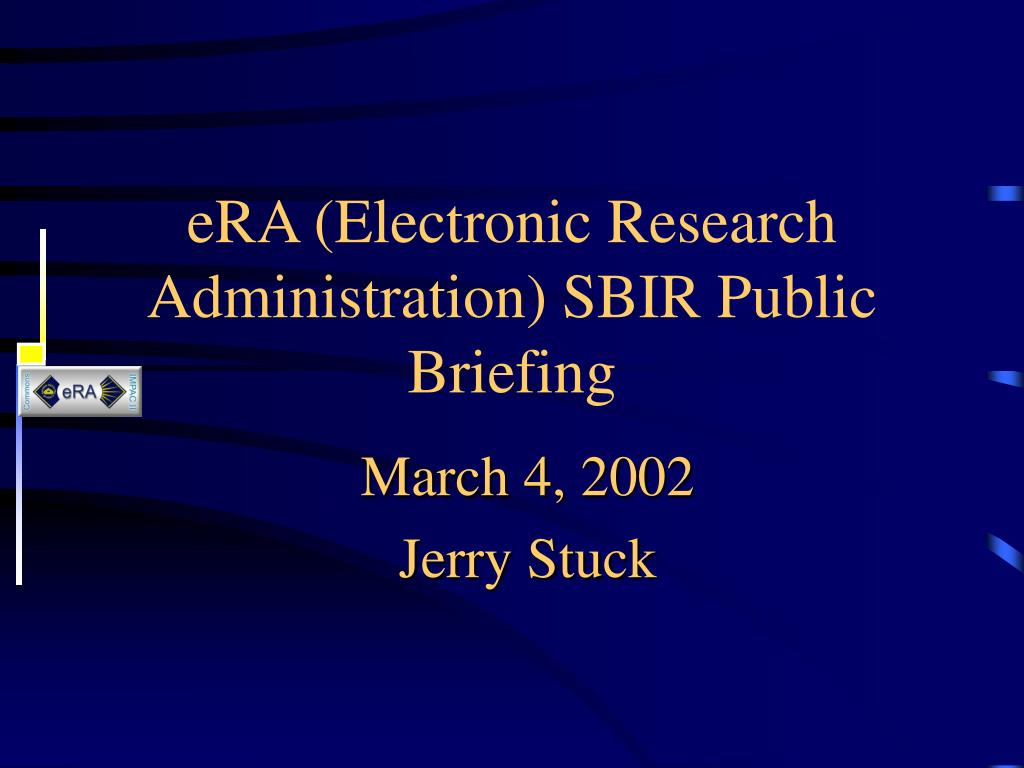 era electronic research administration sbir public briefing l.