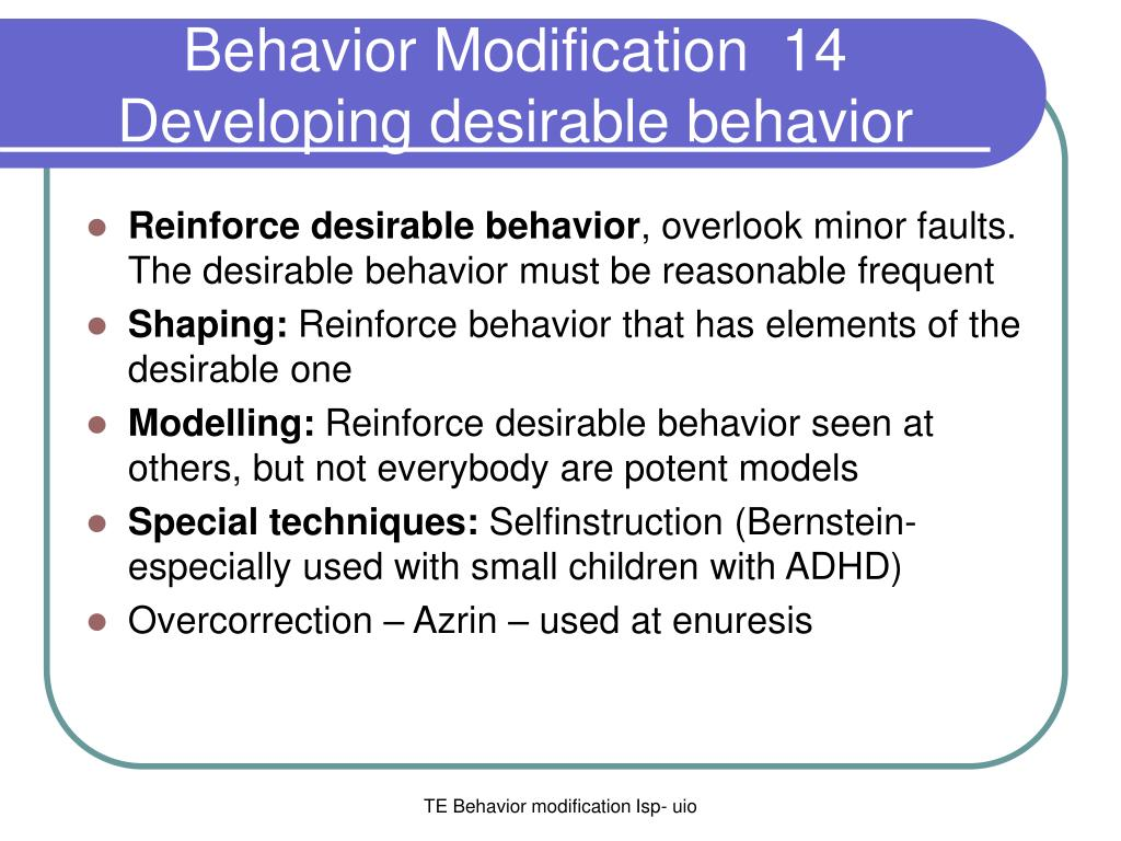 desirable and undesirable behaviors Learn about the veterinary topic of treatment of behavioral problems when a more desirable behavior is made contingent on a less desirable behavior to replace the undesirable behavior with one that is desirable.