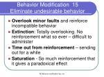 behavior modification 15 eliminate undesirable behavior