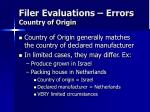 filer evaluations errors country of origin