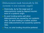 disbursements made historically by d i systemic vs non systemic origin