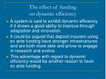 the effect of funding on dynamic efficiency