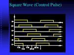 square wave control pulse