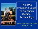 the ems provider s guide to southern medical terminology