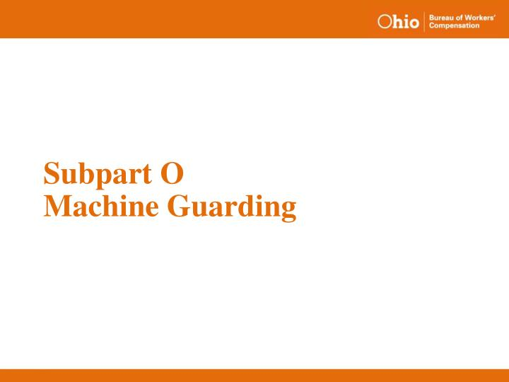 subpart o machine guarding n.
