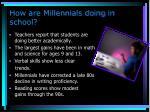 how are millennials doing in school