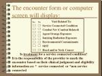 the encounter form or computer screen will display