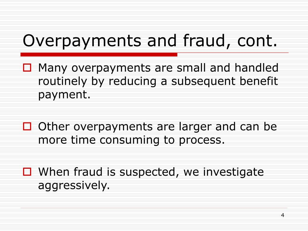 Overpayments and fraud, cont.
