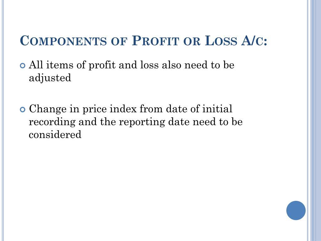 Components of Profit or Loss A/c: