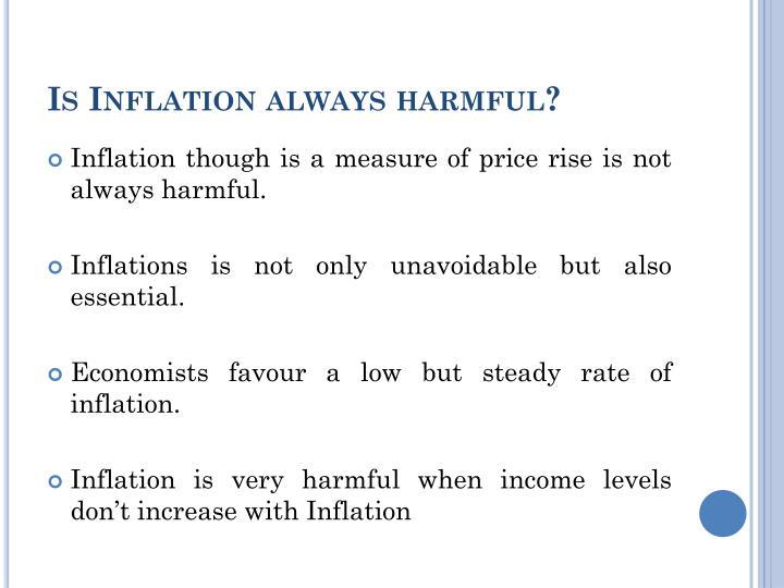 Is inflation always harmful