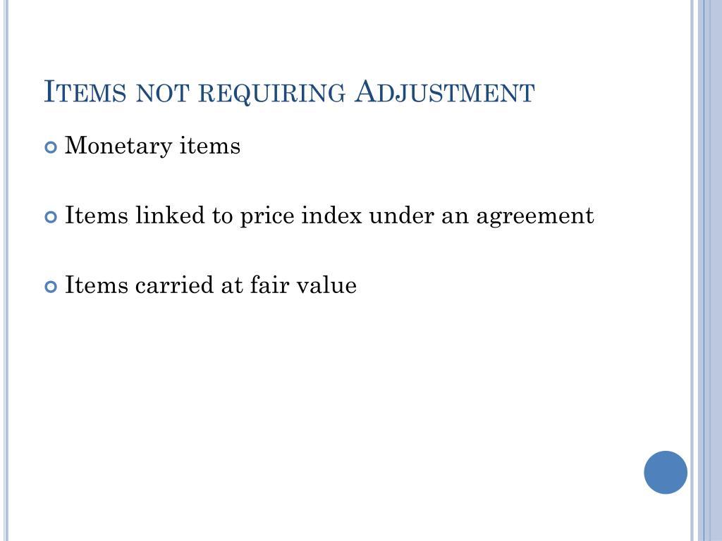 Items not requiring Adjustment