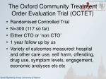 the oxford community treatment order evaluation trial octet