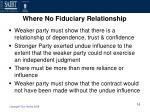 where no fiduciary relationship