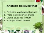 aristotle believed that