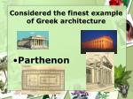 considered the finest example of greek architecture