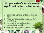 hippocrates s work sums up greek science because it