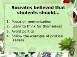 socrates believed that students should