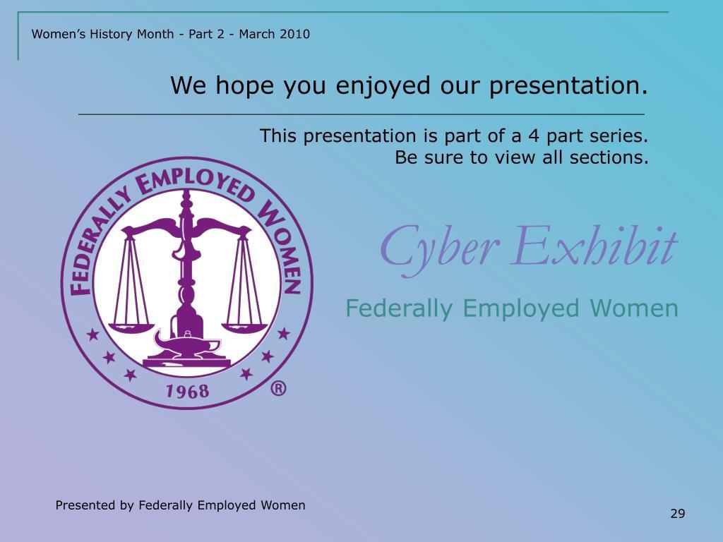 We hope you enjoyed our presentation.
