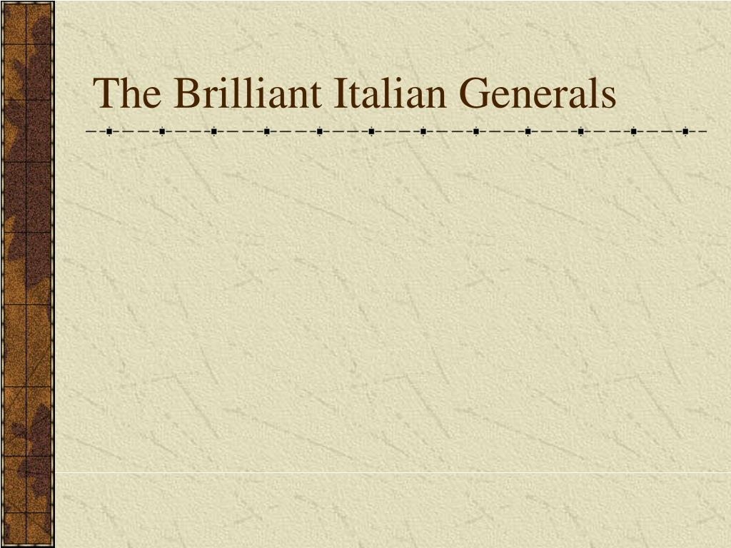 The Brilliant Italian Generals