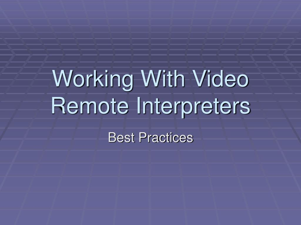 working with video remote interpreters