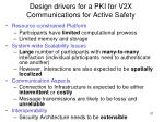 design drivers for a pki for v2x communications for active safety