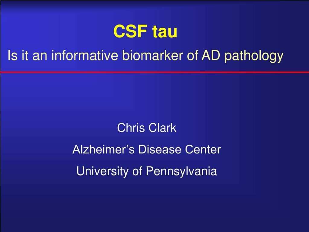 csf tau is it an informative biomarker of ad pathology l.