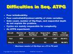 difficulties in seq atpg