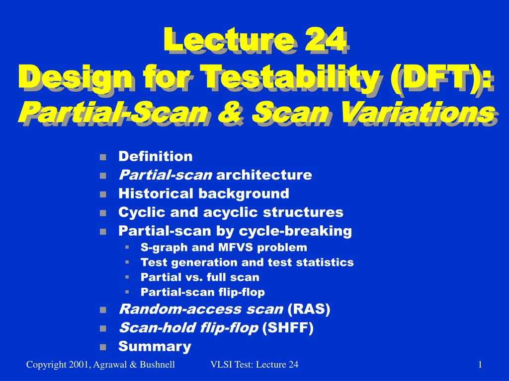 lecture 24 design for testability dft partial scan scan variations l.