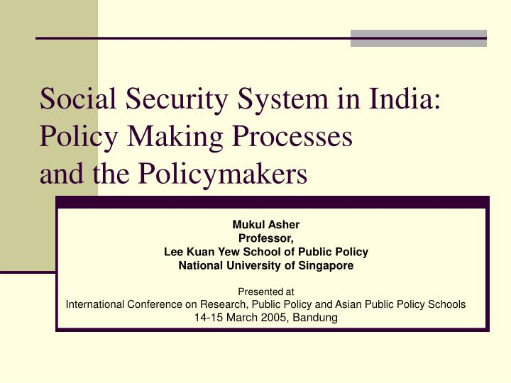 social security system in india policy making processes and the policymakers n.
