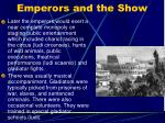 emperors and the show