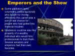 emperors and the show45