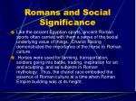 romans and social significance