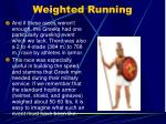 weighted running