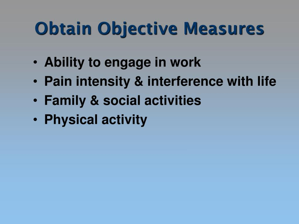 Obtain Objective Measures